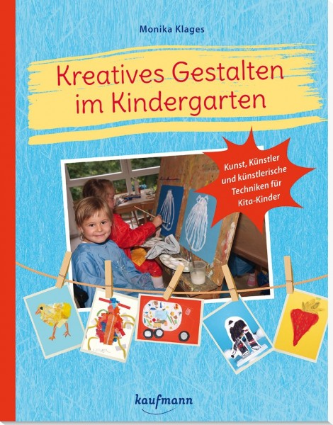 Praxisbuch Kreatives Gestalten im Kindergarten